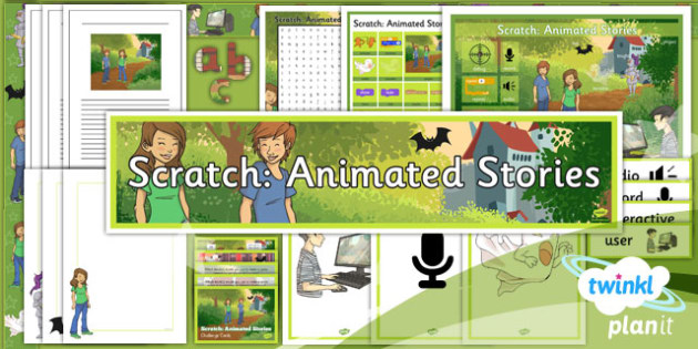 Computing: Scratch Animated Stories Year 6 Unit Additional Resources