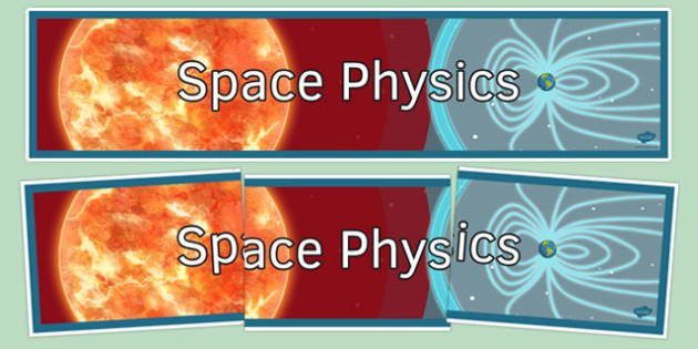 Space Physics Display Banner - space physics, display banner, display, banner, physics, ks3
