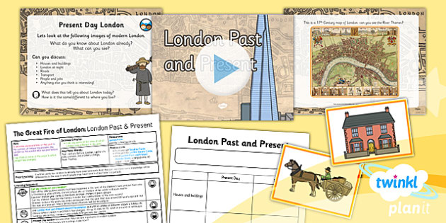 History: The Great Fire of London: London Past and Present KS1 Lesson Pack 1