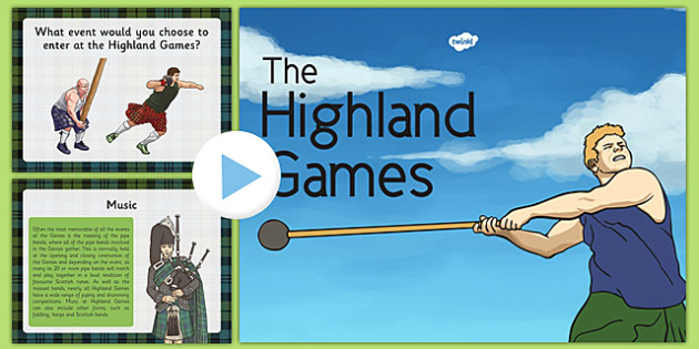 Highland Games Information PowerPoint - cfe, curriculum for excellence, Highland, Scotland, games, sports, heritage, culture