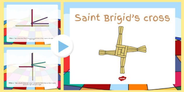 How to Make a Saint Brigid's Cross PowerPoint - saint brigid, irish history, ireland, saint, patron, cross, st brigids crosses, powerpoint