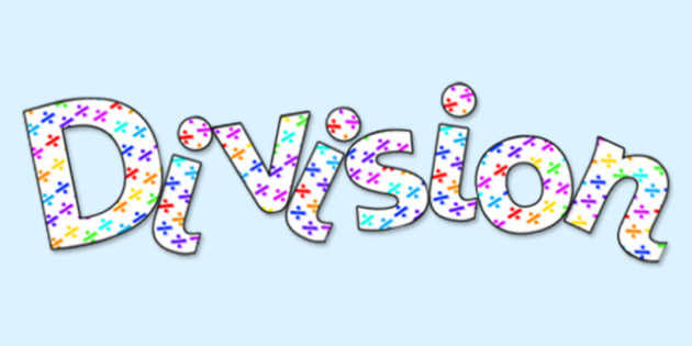 'Division' Display Lettering - division lettering, division, division display, division themed lettering, division display header, ks2 maths display, ks2
