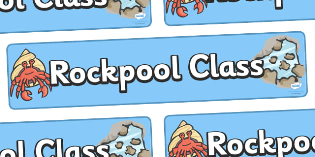 Rockpool Class Display Banner - rockpool class, shell, class banner, class display, seaside, under the sea, classroom banner, classroom areas signs, areas, display banner, display