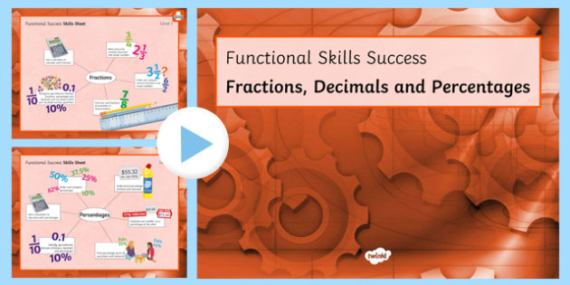Functional Skills Fractions Decimals and Percentages Success PowerPoint - KS4, KS5, adult education, maths, numeracy, functional skills, SEN, assessment, objectives,frctions,frations,factions,fractiosn,sats,assesment,sats,pecentages,numracy,owerpoint