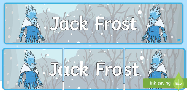 Jack Frost Display Banner - Jack Frost, winter, display, banner, poster, sign, Snowflake, snow, winter, frost, cold, ice