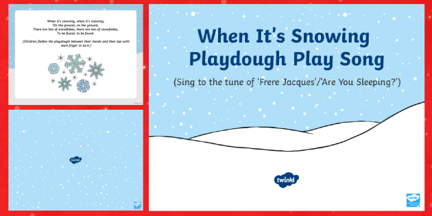 When It's Snowing Playdough Play Song PowerPoint - EYFS, Early Years, Christmas, winter, Playdough Play,Dough Disco, finger gym, fine motor skills, Phy