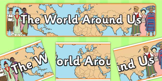 The World Around Us Display Banner - display, banner, world