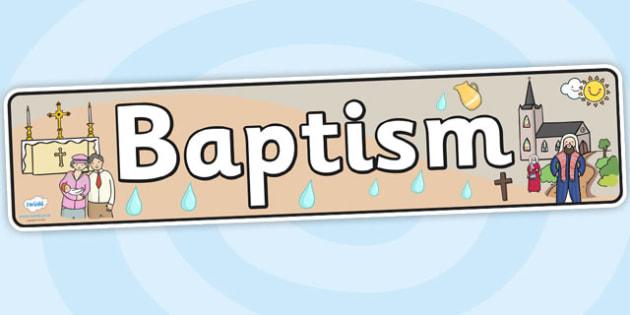 Baptism Display Banner - baptise, christianity, religion, RE