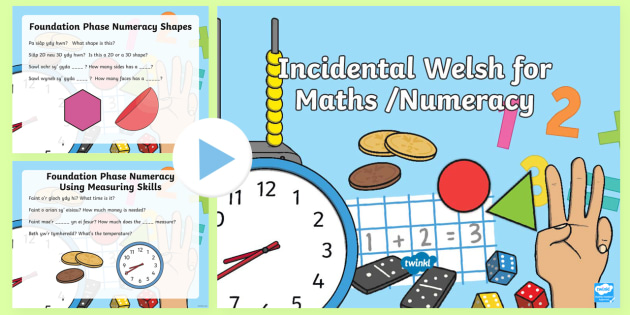 Incidental Welsh for Maths/Numeracy in the Foundation Phase PowerPoint - Welsh, Using Welsh everyday, Welsh maths questions.,Welsh