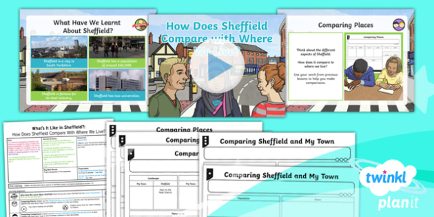 PlanIt - Geography Year 4 - What's It Like in Sheffield? Lesson 6: How Does Sheffield Compare With Where We Live? Lesson Pack - geography, UK, compare, Sheffield, contrasting, location, physical, human