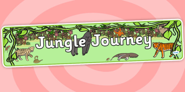 Jungle Journey Topic Display Banner - jungle journey, jungle themed, jungle themed display banner, display banner, jungle journey display banner
