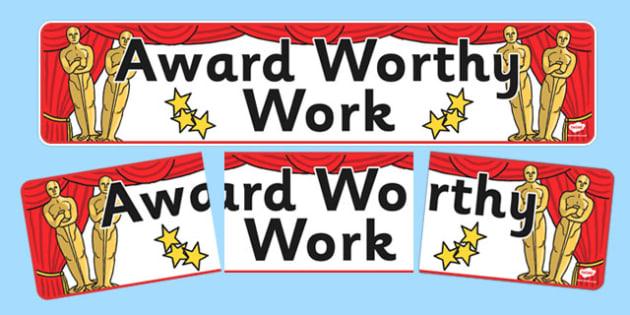 Award Worthy Work Display Banner - award, worthy, work, display banner, display, banner, award worthy