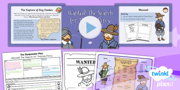 History: The Gunpowder Plot: Wanted! The Search for Thomas Percy KS1 Lesson Pack 4