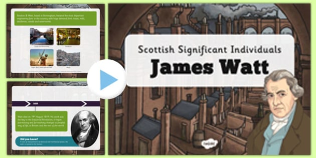 Scottish Significant Individuals James Watt Presentation - CfE, significant individuals, engineering, steam engine, horsepower, watt, scot, socts, famous, hero, science, cfe, scotland, curriculum, excellence