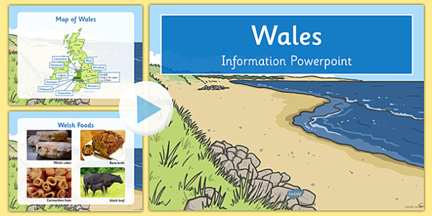 Wales Information Powerpoint - Welsh, geography, UK, Britain, British, local, knowledge