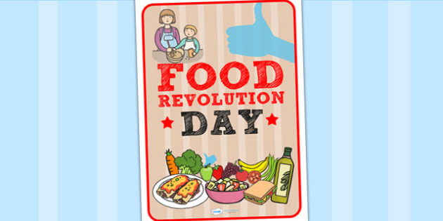 Food Revolution Day Poster - food revolution, display, posters