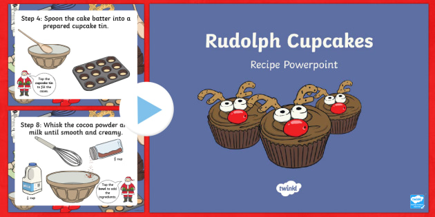Rudolph Cupcakes Recipe Interactive PowerPoint - Christmas, Rudolph, cooking, baking, cupcakes, recipe