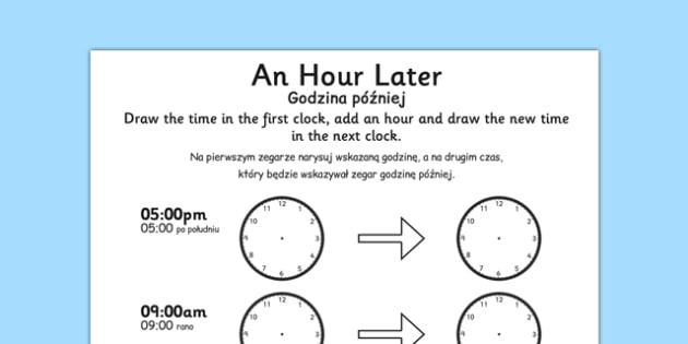 An Hour Later Worksheet Polish Translation - polish, time worksheet, analogue clock worksheet, clock worksheet, telling the time, time telling, an hour later, time conversion