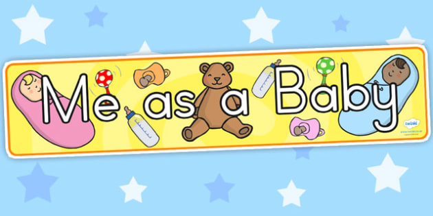Me As A Baby Display Banner - baby, ourselves, all about me, me