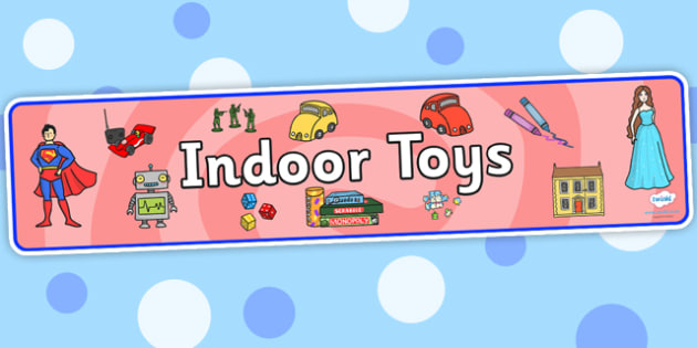 Indoor Toys Display Banner - indoor toys, display, banner, sign, poster, toys, play, playing,  games, dice, robot, doll, skateboard, games console, dice, jigsaw, games, dominos, marbles, pogo, Jack in the box, diabolo, jacks, pop gun, skittles