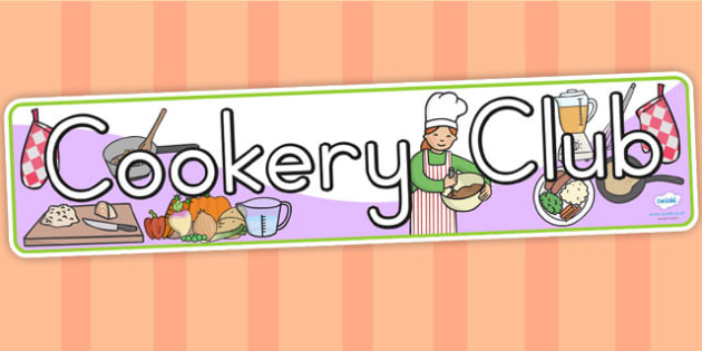 Cookery Club Display Banner - cooking, food, display, header