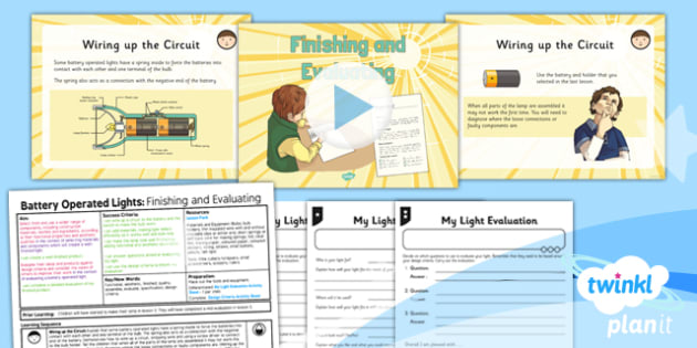 PlanIt - DT LKS2 - Battery Operated Lights Unit Lesson 6: Finishing and Evaluating Lesson Pack - switches, series circuits, electrical systems, bulbs