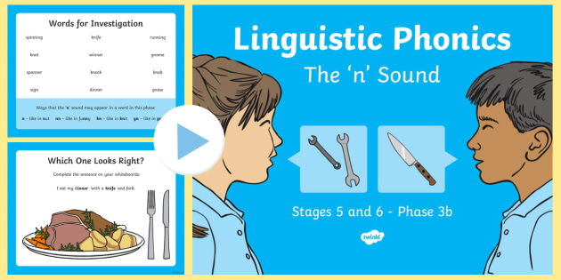 Northern Ireland Linguistic Phonics Stage 5 and 6 Phase 3b, 'n' Sound PowerPoint - Linguistic Phonics, Phase 3b, Northern Ireland, 'n' sound, sound search, word sort, investigatio