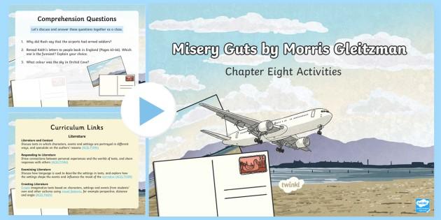 Chapter 8 Activities to Support Teaching on Misery Guts by Morris Gleitzman PowerPoint - Literacy, powerpoint, literature, australian curriculum, literature, novel study, misery guts by mor - Literacy, powerpoint, literature, australian curriculum, l
