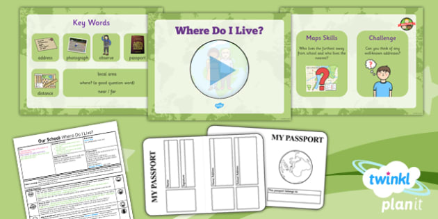 PlanIt Geography Year 1 Our School Lesson 1 Where do Live Lesson