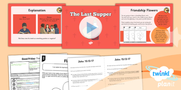 PlanIt - RE Year 3 - Good Friday Lesson 2: The Last Supper Lesson Pack - cross, resurrection, crucifixion, Jesus, love