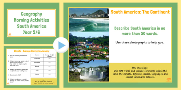 Year 5 6 South America Geography Morning Activities PowerPoint