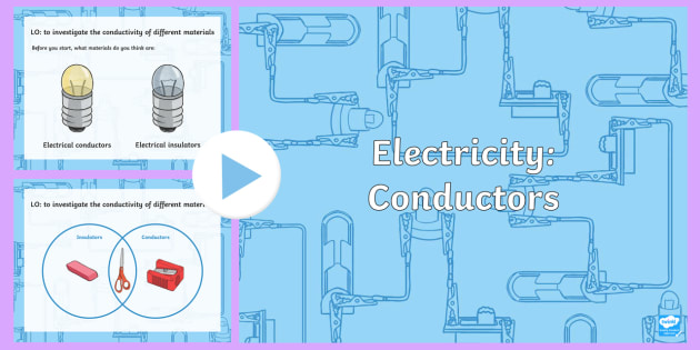 Year 4 Electricity Conductivity Teaching PowerPoint - science