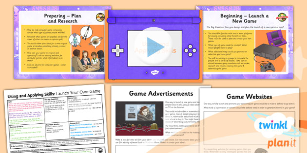 PlanIt - Computing Year 6 - Using and Applying Skills Lesson Pack - launch game, market research, promote, advertise, plan