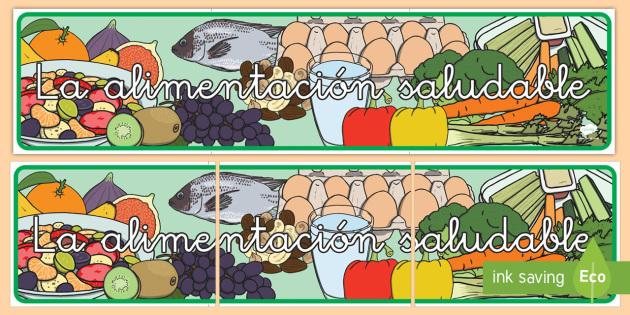 Pancarta: La alimentación saludable - pancarta, cartel, alimentación saludable, alimentación, alimentacion, nutrición, nutricion, comid