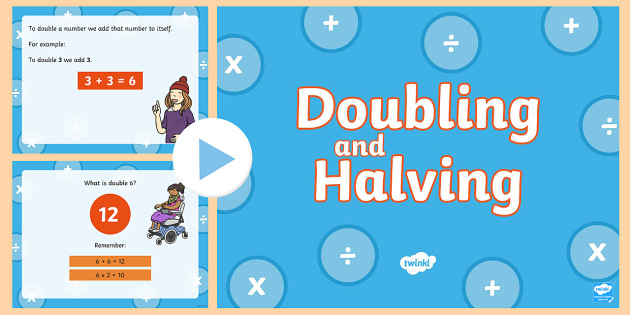 Doubling and Halving PowerPoint - doubling, halving, powerpoint, Double, half, multiply by 2, divide by 2