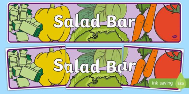 Salad Bar Display Banner - salad bar, role play, eating out, eat, display banner, display, banner