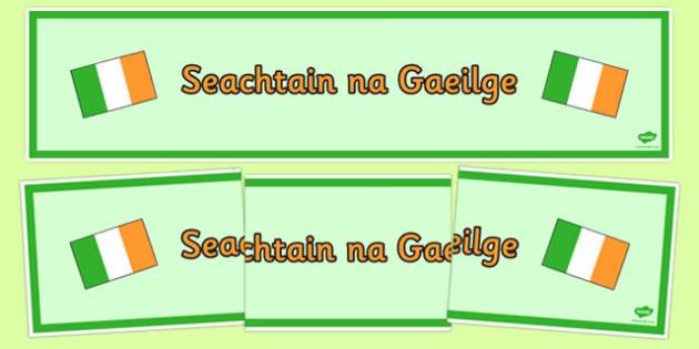 Seachtain na Gaeilge Banner - Seachtain na, Gaeilge, Irish language, speaking, action week, banner, display