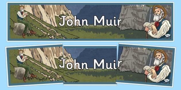 Scottish Significant Individuals John Muir Display Banners - Scottish significant individual, conservation, National Parks, Yosemite, Sierra Nevada, United States