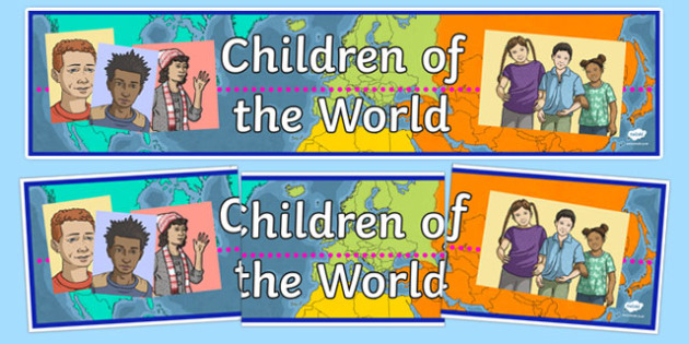 Children of the World Display Banner - Children of the World Display Banner, children of the world, world, children, around the world, worldwide, display, banner, sign, poster, kids, child, global, all over
