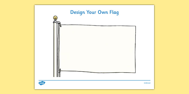 Design a Flag - Editable flag, editable flags, Flag activity, country, nation,  fine motor skills, colouring, designing, activity, foundation stage