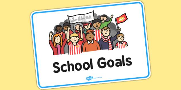 School Goals Sign - sign, display, school goals, school, goals