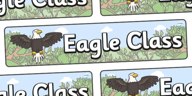 Eagle Themed Classroom Display Banner - Themed banner, banner, display banner, Classroom labels, Area labels, Poster, Display, Areas