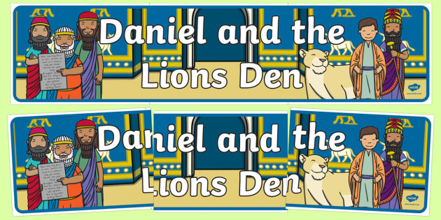 Daniel and the Lion's Den Display Banner - usa, america, Daniel and the Lions, Daniel, Lions, lion pit, display, banner, poster, sign, Babylon, King Darius, governors, God, pray, den, bible story, bible