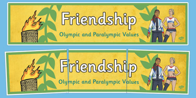 Friendship Olympics and Paralympics Values Display Banner - olympics, rio, 2016, value, values, behaviour, aspiration, games, summer, display, banner, heading