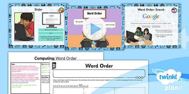 PlanIt - Computing Year 3 - Internet Research and Communication Lesson 1: Word Order Lesson Pack - internet, search, word order, key words, safety