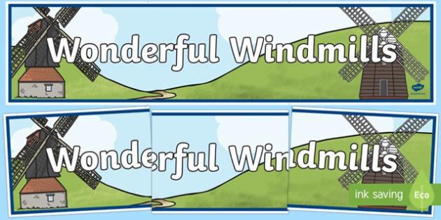 Wonderful Windmills Display Banner - wonderful windmills, display banner, display, banner, wonderful, windmills