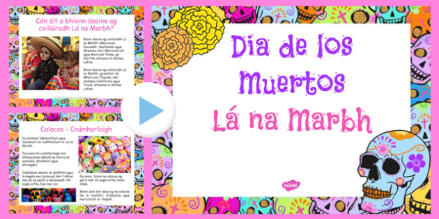 Mexican Day of the Dead Information PowerPoint Gaeilge - mexico, festival, event, dead, celebrate, celebration, culture, culural, spanish, irish, roi, republic, ireland