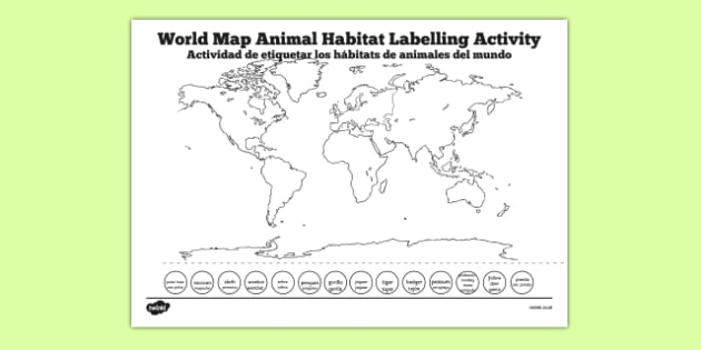 World Map Animal Habitat Labelling Activity Spanish Translation - spanish, world map, habitat