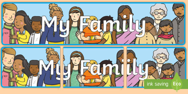 My Family Display Banner - family, ourselves, feelings, banner