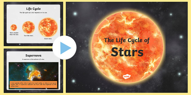 Life Cycle of a Star PowerPoint - life cycle, star, powerpoint